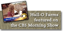 Hull-O Farms featured on the CBS Morning Show